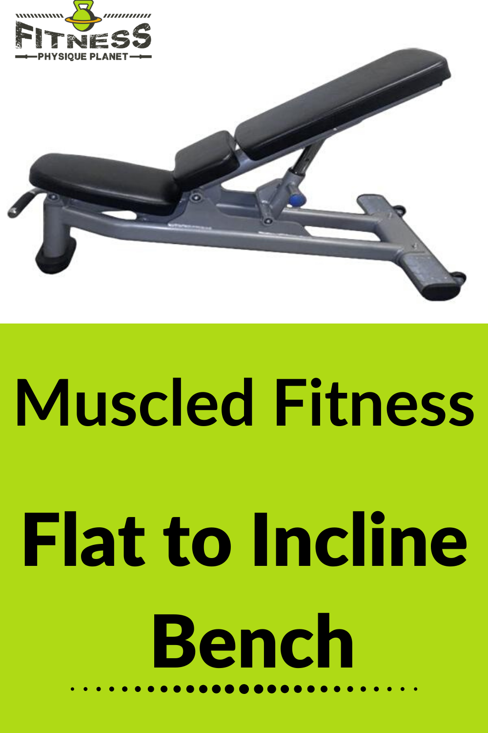 Muscled Fitness Flat To Incline Bench In 2020 Muscle Fitness Muscle No Equipment Workout