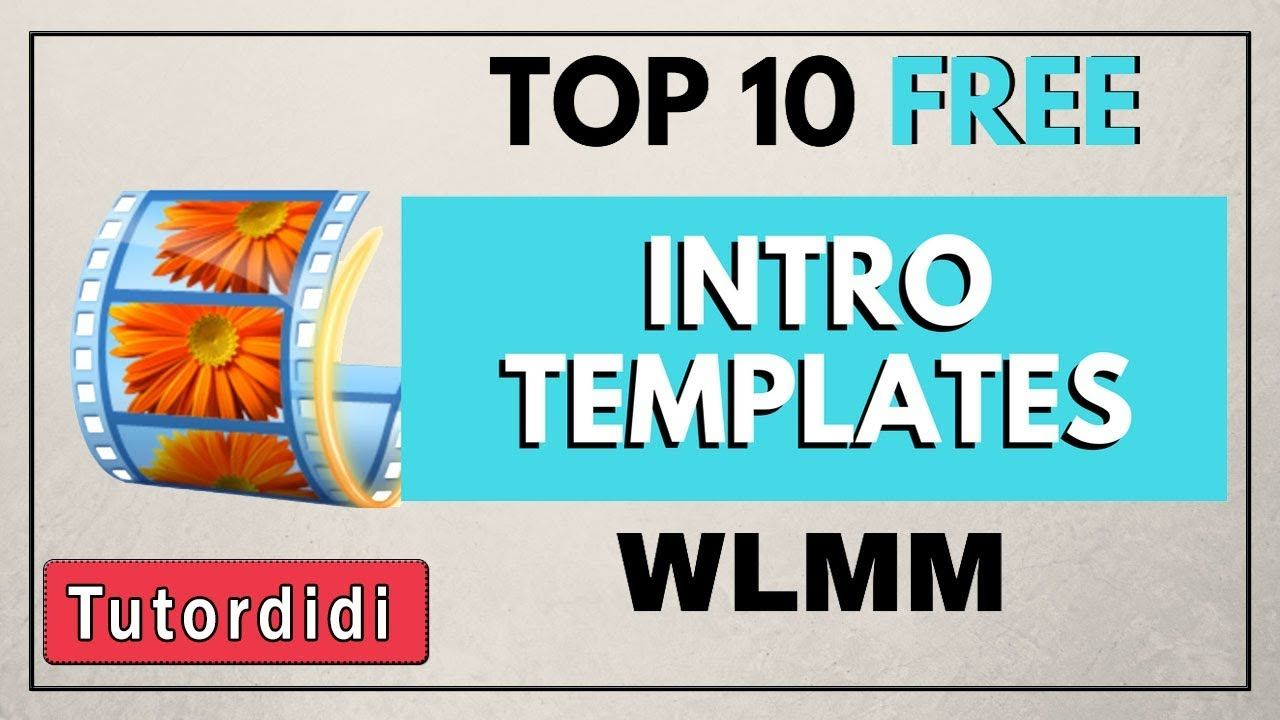 Top 10 Free Intro Templates For Windows Movie Maker If You Like The Video Please Do Share It