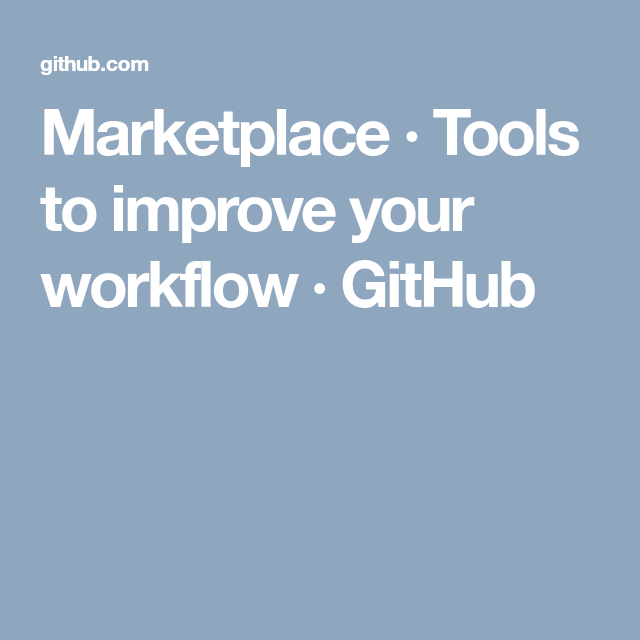 Marketplace · Tools to improve your workflow · GitHub