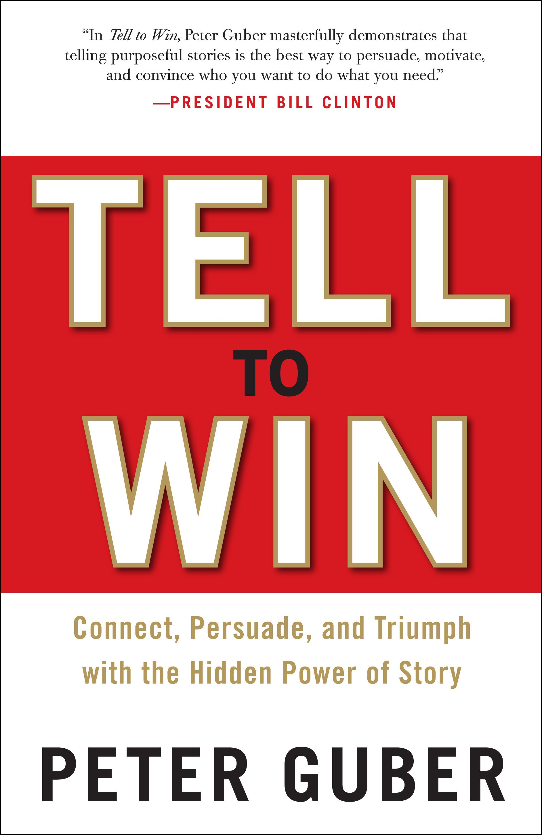 Storytelling is a uniquely powerful form of persuasive jujitsu. #nowreading #storytelling tell-to-win.jpg
