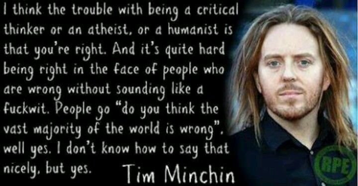 Tim Minchin...do you think you're right?