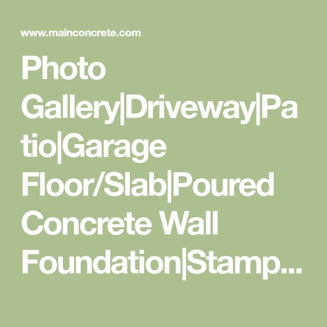 Photo GalleryDrivewayPatioGarage Floor/SlabPoured