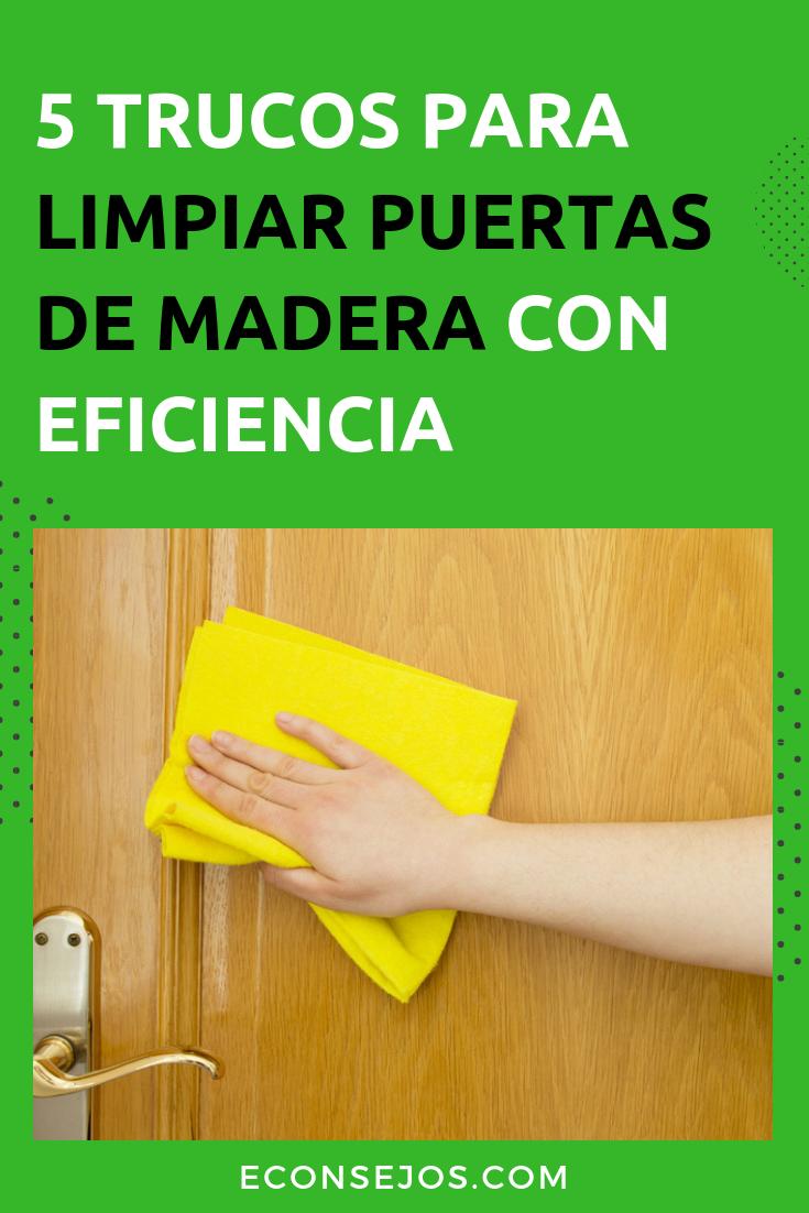 5 Trucos para limpiar puertas de madera lacadas, enceradas y ...