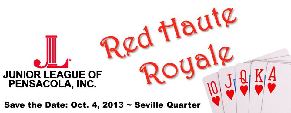 "SAVE THE DATE for JULEP's 2nd Annual ""Red Haute Royale."" An evening of exciting casino-style games, great prizes, entertainment, and delicious food, Red Haute Royale will also feature a happy hour and an incredible silent auction. One-hundred percent of proceeds will benefit the Junior League of Pensacola, Inc., a nonprofit organization of women dedicated to promoting volunteerism, developing the potential of women, and making a difference in the lives of others."