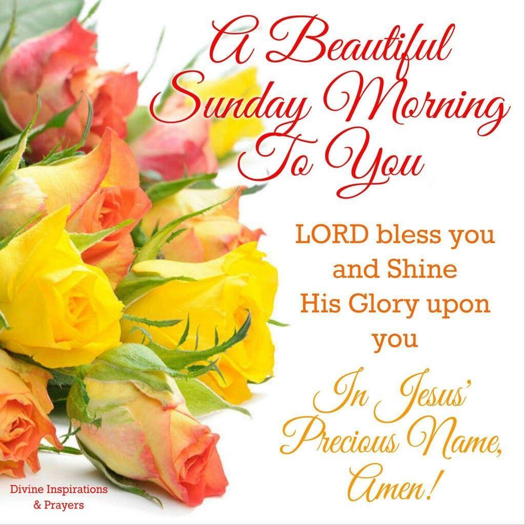 Sunday Morning Quotes: A Beautiful Sunday Morning To You Good Morning Sunday