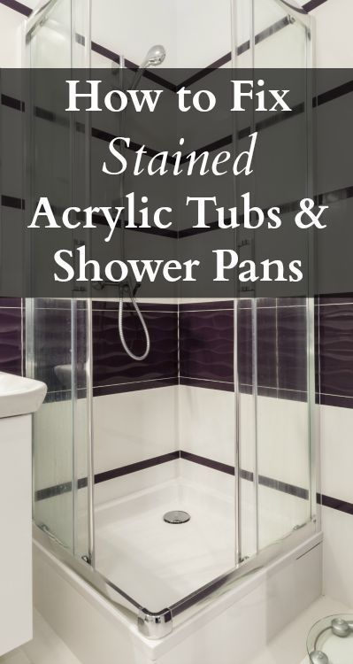 How To Fix Stained Acrylic Tubs Shower Pans It Diy Pinterest Tub Pan And Acrylics