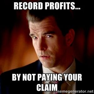 Record Profits By Not Paying Your Claim Possibly The Most