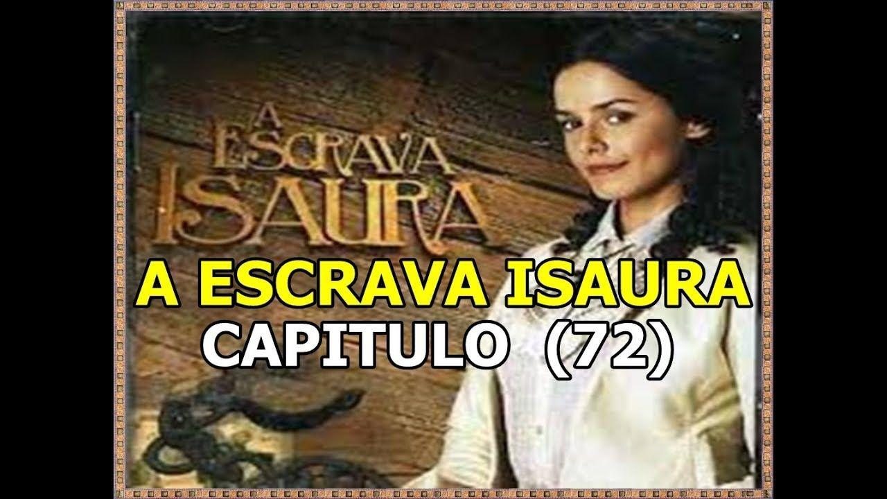 A Escrava Isaura Capitulo 72 Youtube Em 2020 Com Imagens