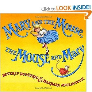 Mary and the Mouse, The Mouse and Mary: Beverly Donofrio, Barbara McClintock: 9780375836091: Amazon.com: Books