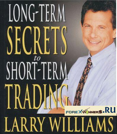 SECRETS LONG-TERM TRADING.PDF TO WILLIAMS LARRY SHORT-TERM