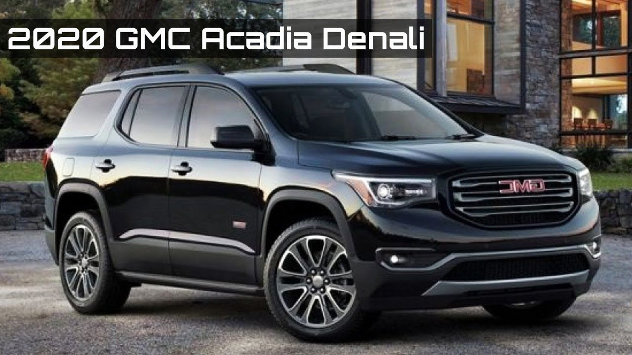 New 2020 Gmc Acadia Denali Best Suvs For Camping In 2020 Acadia Denali Gmc Acadia