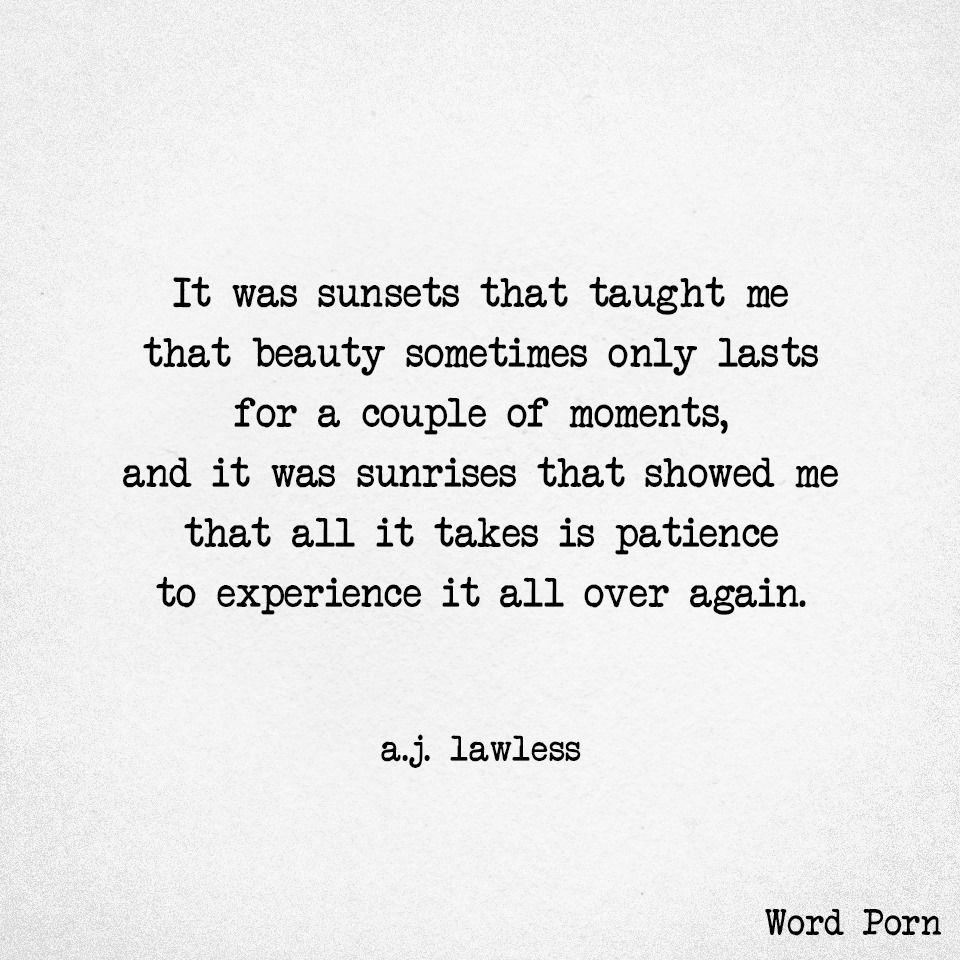 What Life Has Taught Me Quotes It Was Sunsets That Taught Me That Beauty Sometimes Only Lasts For