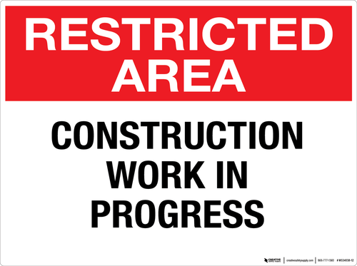 Restricted Area Construction Work In Progress Wall Sign Construction Work Wall Signs Work In Progress