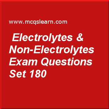 Practice test on electrolytes non electrolytes o level practice test on electrolytes non electrolytes o level cambridge chemistry quiz 180 online practice chemistry exams questions and answers to learn urtaz Image collections