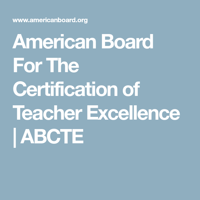 American Board For The Certification of Teacher Excellence | ABCTE ...