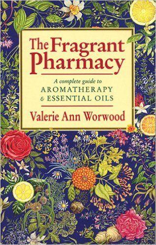 The Fragrant Pharmacy: VALERIE ANN WORWOOD: 9780553403978: Amazon.com: Books