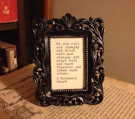 Ernest Hemingway Quote from A Moveable Feast Framed by farmnflea, $14.00