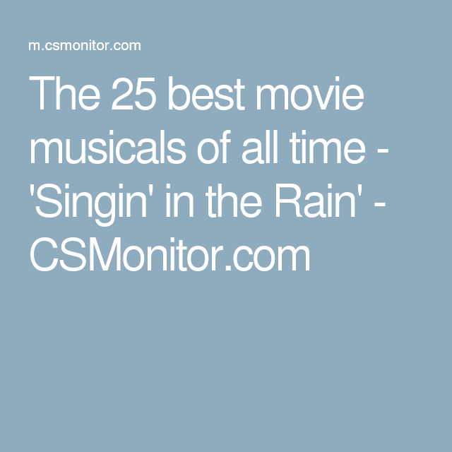 The 25 best movie musicals of all time - 'Singin' in the Rain' - CSMonitor.com