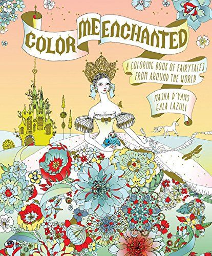 Color Me Enchanted A Coloring Book Of Fairy Tales From