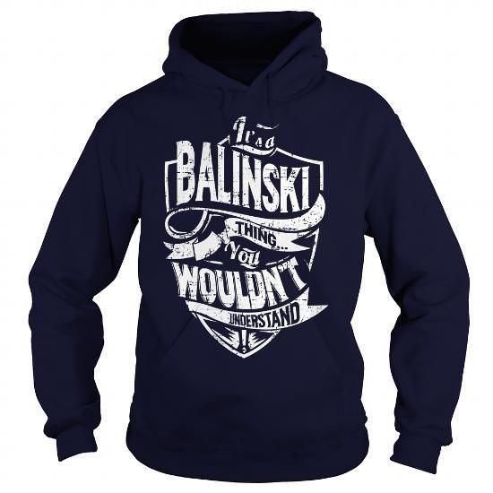 nice BALINSKI T shirt, Its a BALINSKI Thing You Wouldnt understand