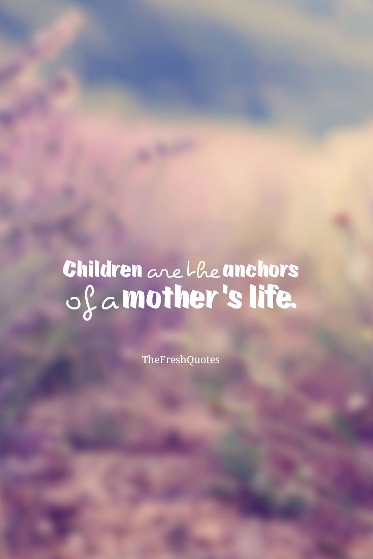 60 Beautiful Mother Quotes Mothers Day Wishes Thefreshquotes