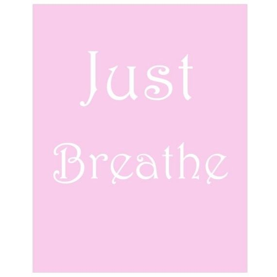 003 Just Breathe 8 x 10 Inspirational Quote Print in by