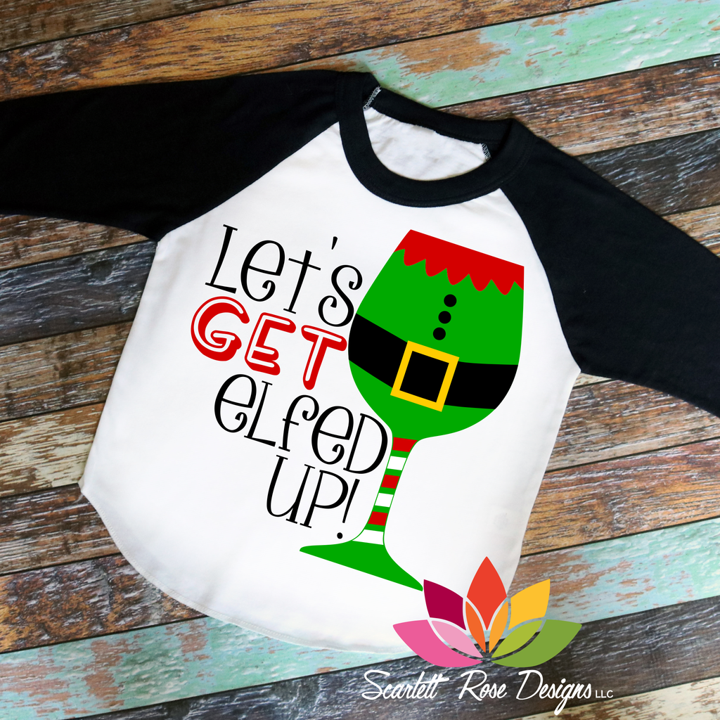 Let's Get Elfed Up, Elf Wine Glass SVG Christmas shirts
