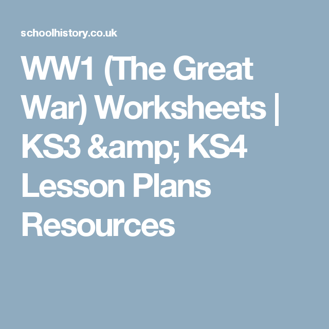 Ww1 The Great War Worksheets Ks3 Ks4 Lesson Plans Resources