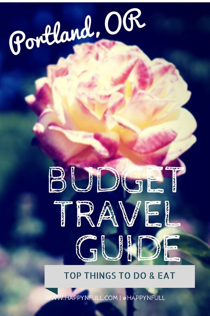 Budget Travel Guide to Portland, OR | Travel to Portland | Digital Nomad | Things to Do and Eat | Best of Portland