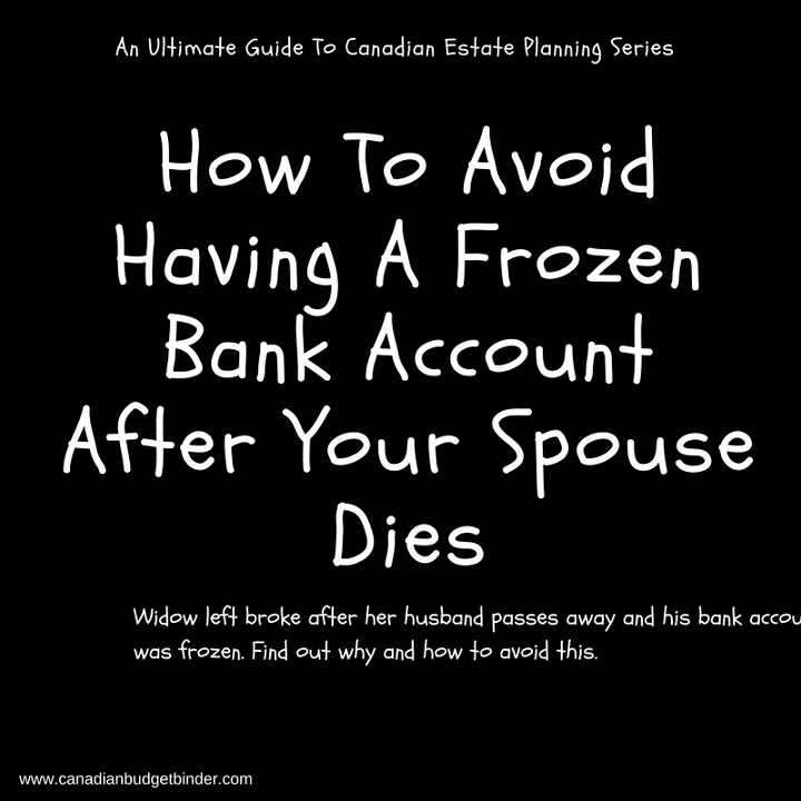 Frozen Bank Account After Spouse Dies Canada Estateplanning
