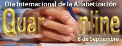 8 de Septiembre se celebra el Día Internacional de la Alfabetización. http://www.quaronline.com/