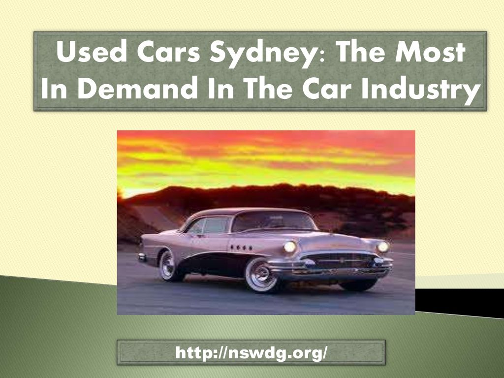 Used Cars Sydney: The Most In Demand In The Car Industry by NSW DG ...