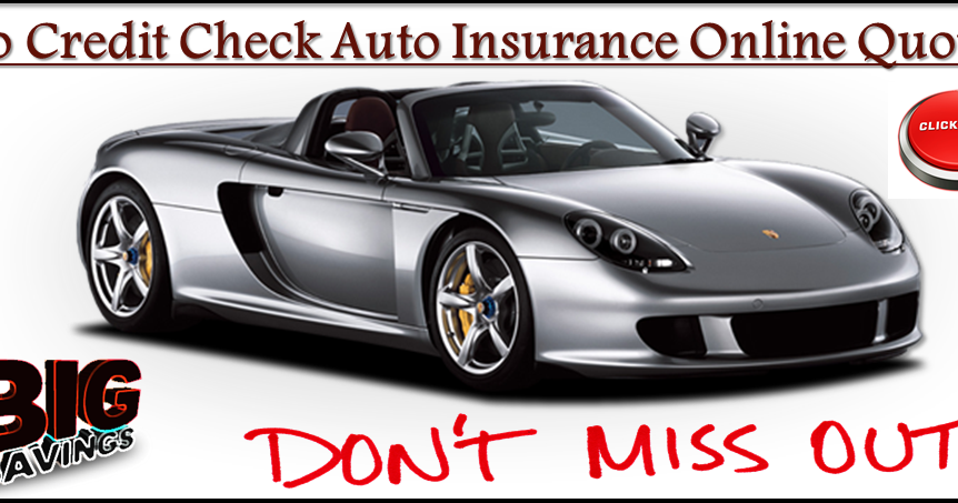 Online Insurance Quotes Car Fair Cheap No Credit Check Auto Insurance Coverage With Affordable Rates