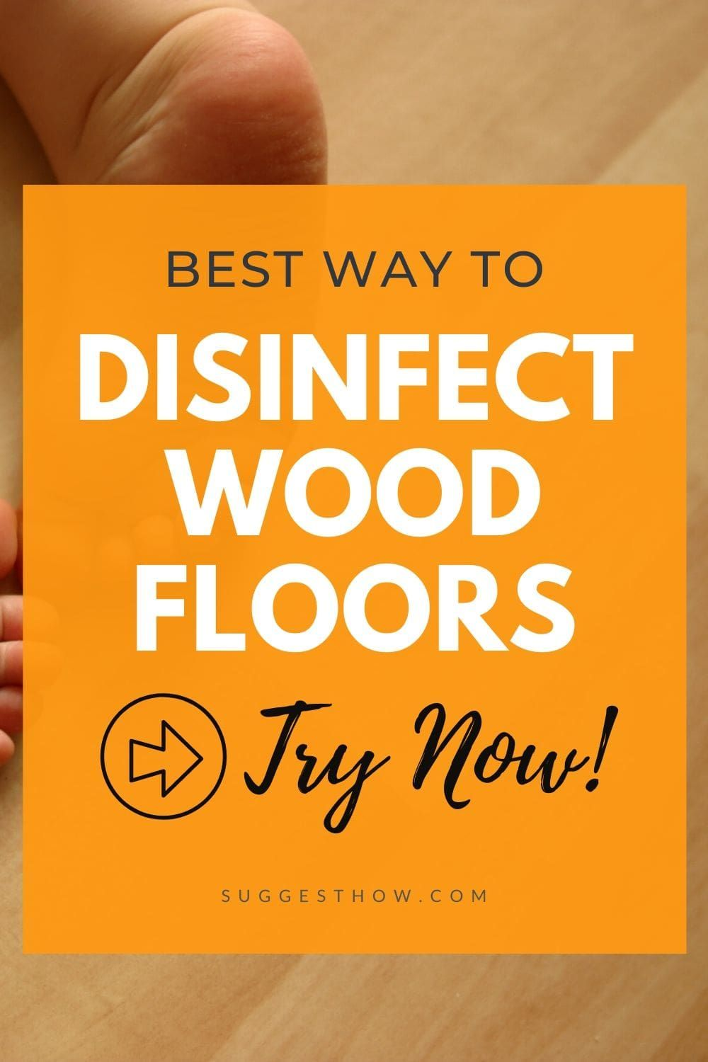 How To Disinfect Wood Floors Fast Effectively In 2020 Flooring Cleaning Wood Floors Cleaning Wood