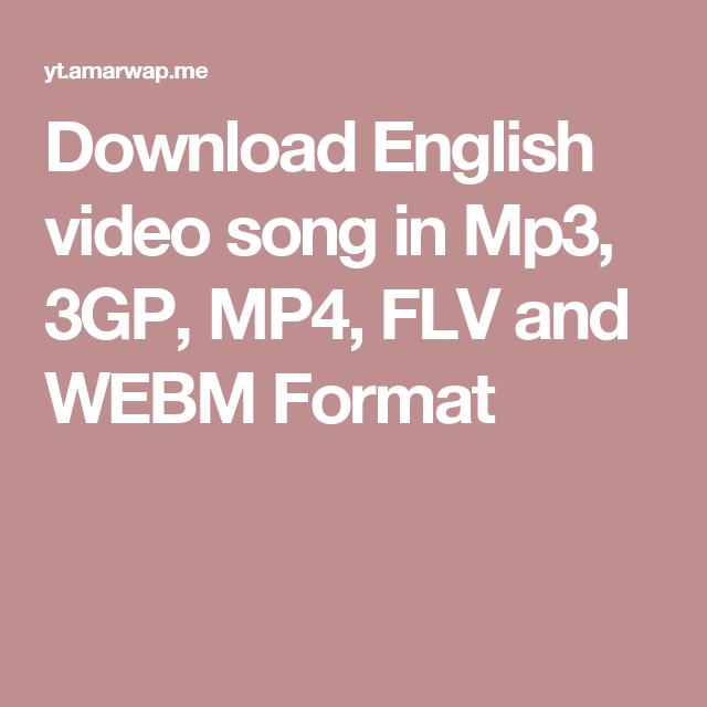 Download English video song in Mp3, 3GP, MP4, FLV and WEBM