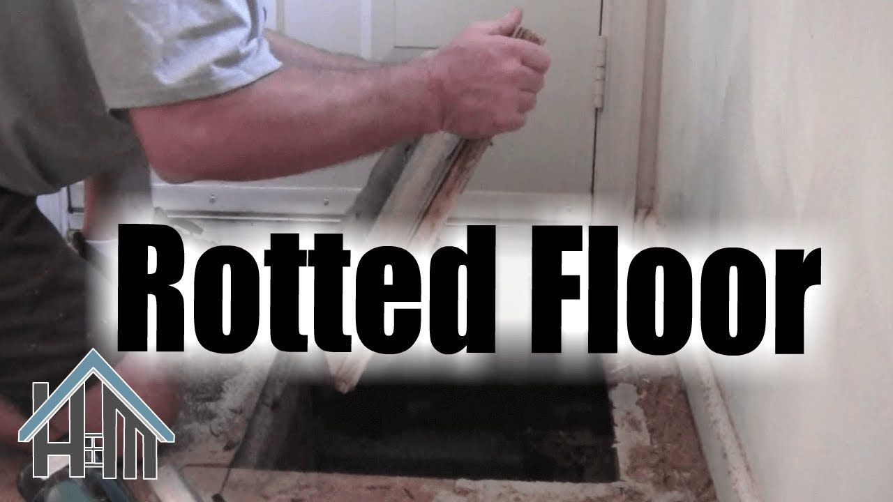 How To Replace Repair Rotted Sub Floor Rotten Easy