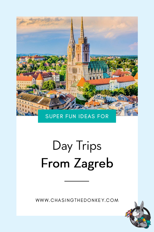 Super Fun Ideas For Day Trips From Zagreb Chasing The Donkey Day Trips Balkans Travel Trip