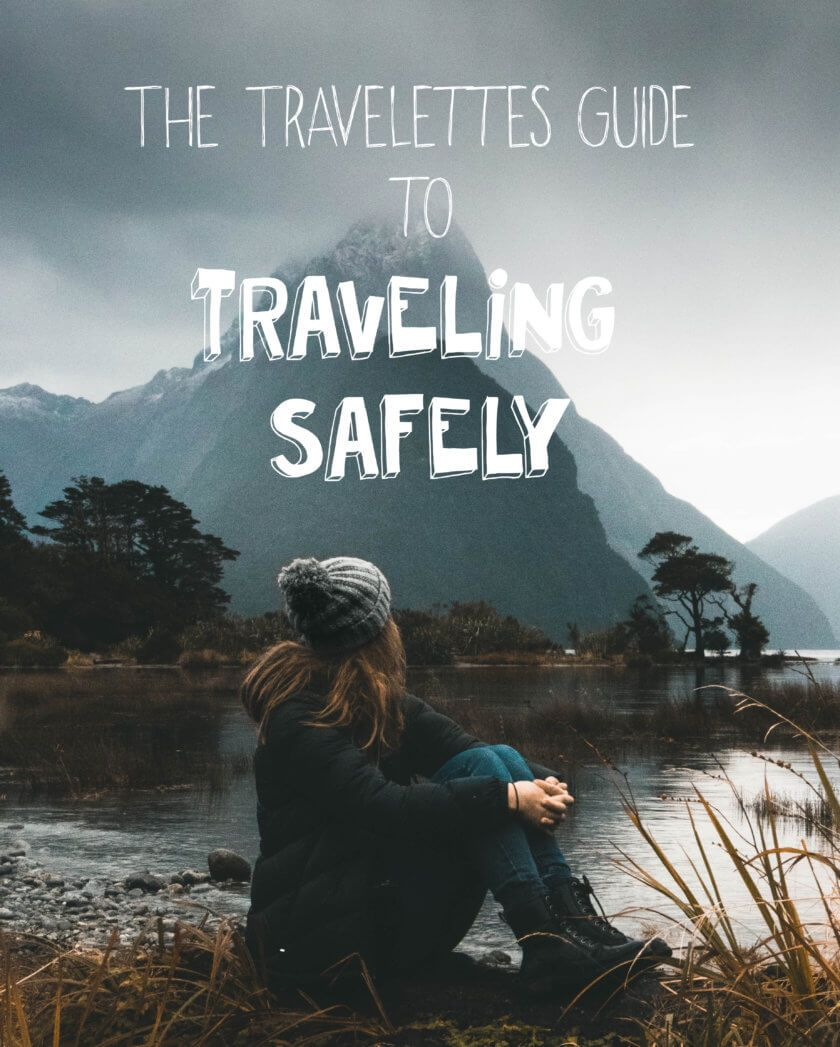 The travelettes guide to traveling safely safe travel