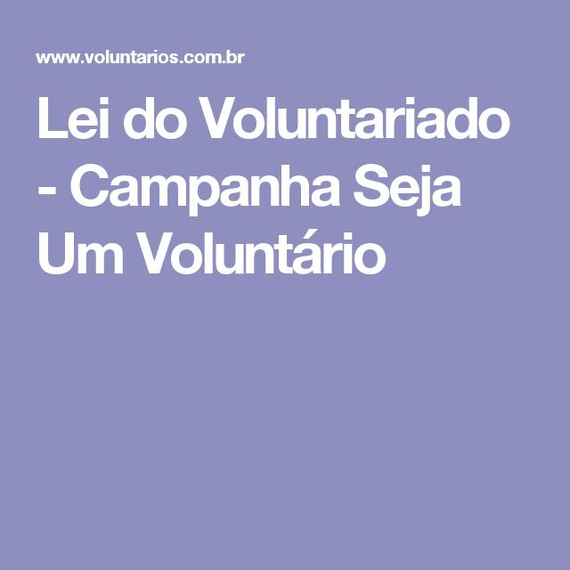 Lei do Voluntariado - Campanha Seja Um Voluntário