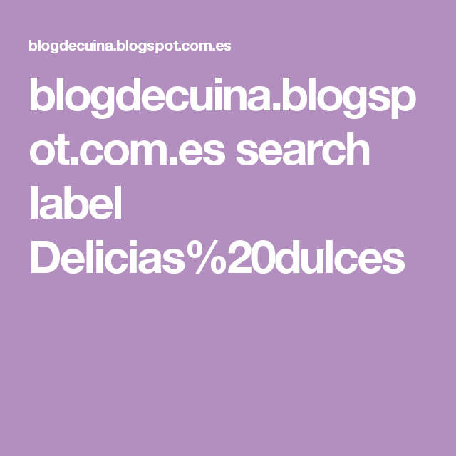 blogdecuina.blogspot.com.es search label Delicias%20dulces