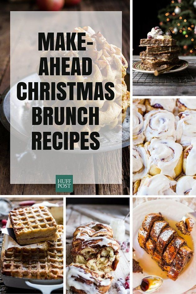 christmas brunch recipes you can make ahead of time - Make Ahead Christmas Dinner Recipes