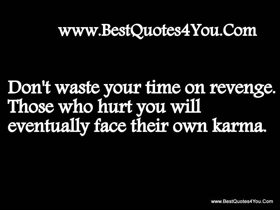 HD Exclusive Dont Waste Your Time On Revenge Quotes