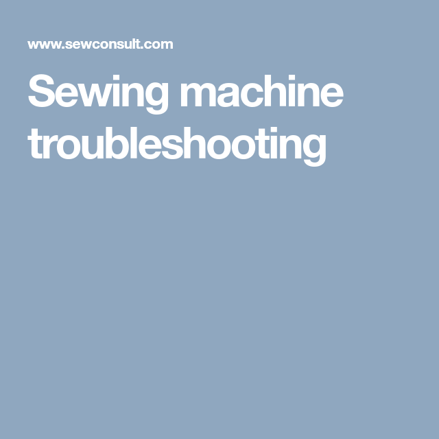 Sewing Machine Troubleshooting (With Images)