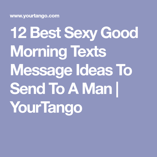 Sexy good morning text message for him