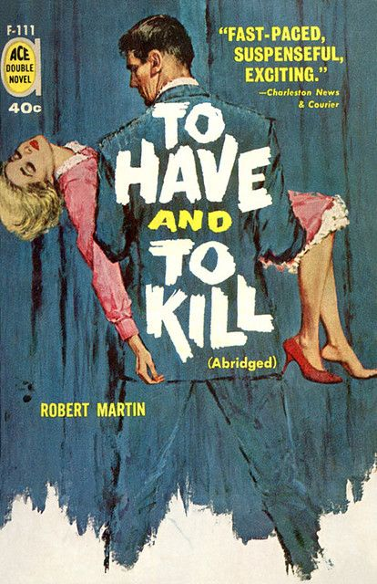 Image result for to have and to kill pulp cover