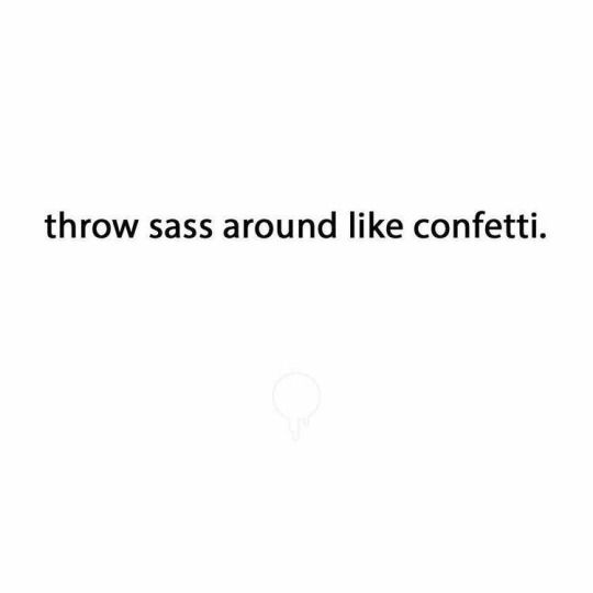 Keep It Sassy Good Picture Quotes Pinte