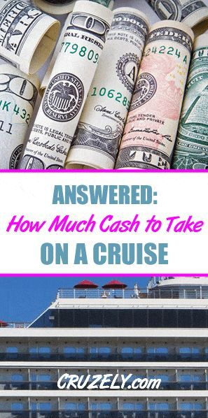 Answered: How Much Cash Should You Take On a Cruise?