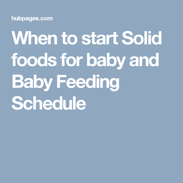 When To Start Solid Foods For Baby And Baby Feeding