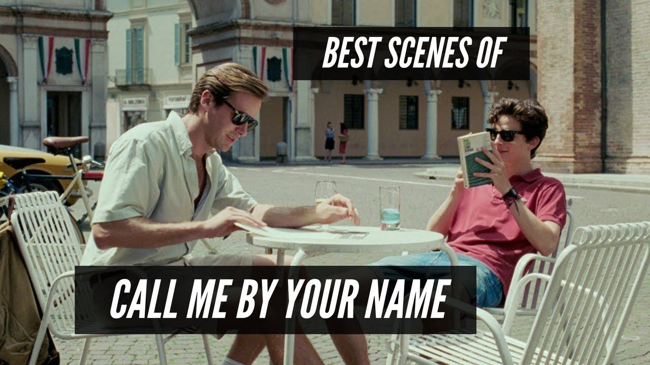 Call Me By Your Name Best Scenes Movie 2017 Hd Youtube In 2020 Movies 2017 Scenes Movies