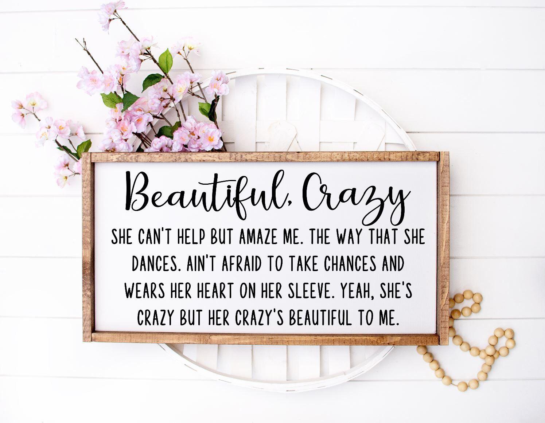 Beautiful Crazy Luke Combs Lyrics Sign Farmhouse Wood Sign